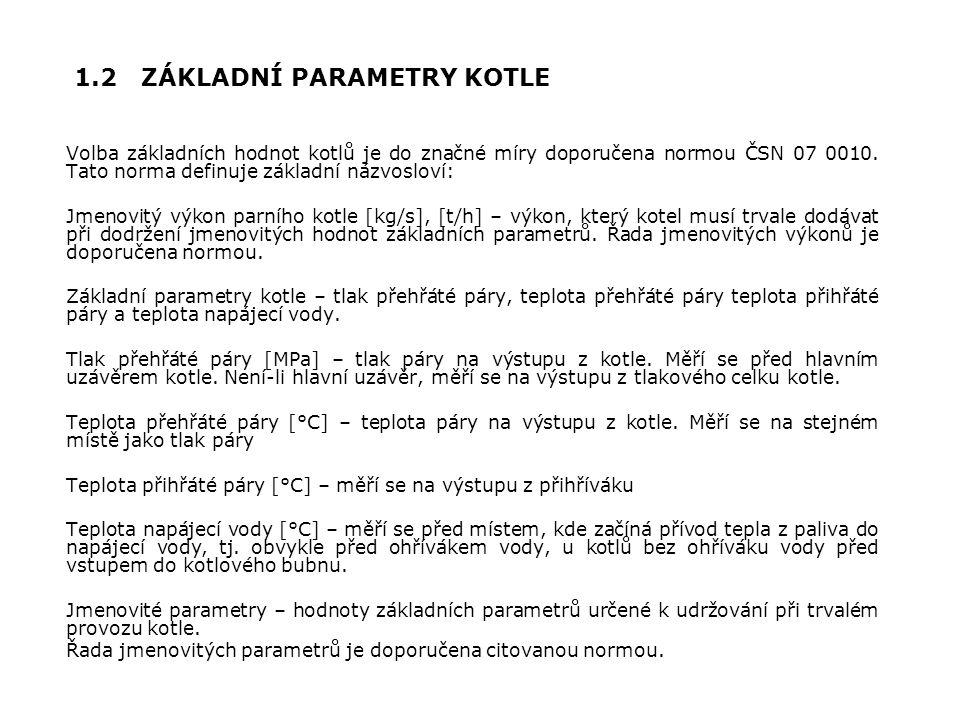 1.2 ZÁKLADNÍ PARAMETRY KOTLE Volba základních hodnot kotlů je do značné míry doporučena normou ČSN 07 0010.