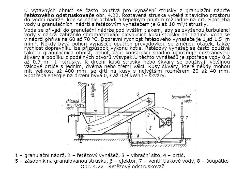 U výtavných ohnišť se často používá pro vynášení strusky z granulační nádrže řetězového odstruskovače obr.