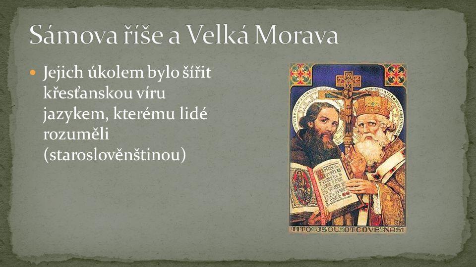 Jejich úkolem bylo šířit křesťanskou víru jazykem, kterému lidé rozuměli (staroslověnštinou)