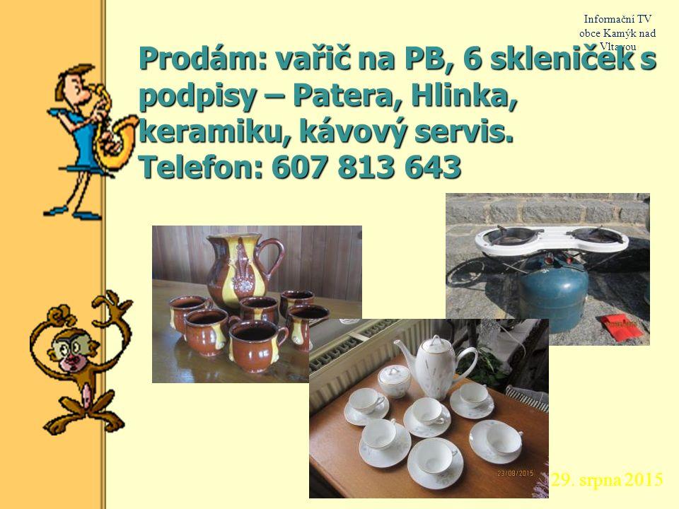 29. srpna 2015 Informační TV obce Kamýk nad Vltavou Pojízdná prodejna uzenin od malých českých výrobců – každý pátek od 16 do 16.30 ve Velké a od 16.3