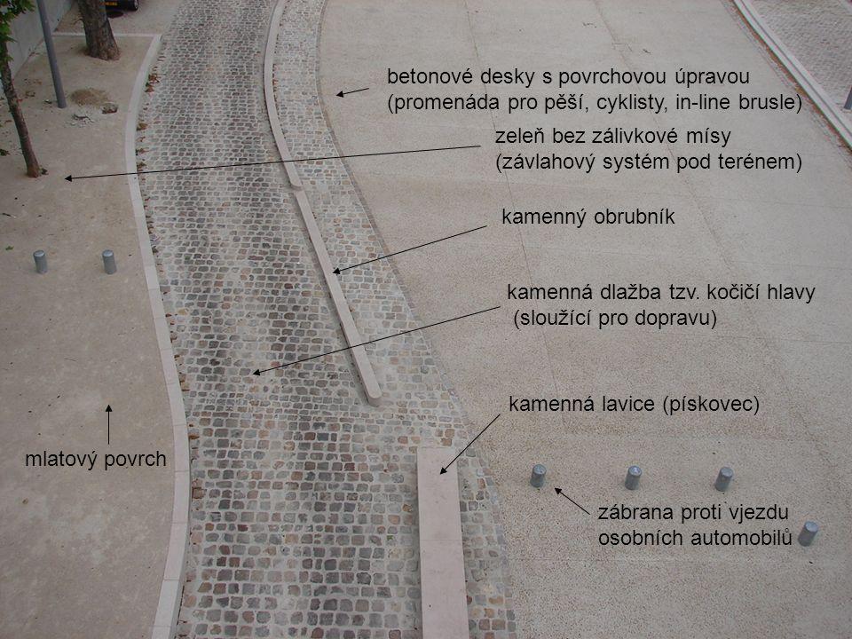 zeleň bez zálivkové mísy (závlahový systém pod terénem) kamenný obrubník kamenná dlažba tzv. kočičí hlavy (sloužící pro dopravu) kamenná lavice (písko