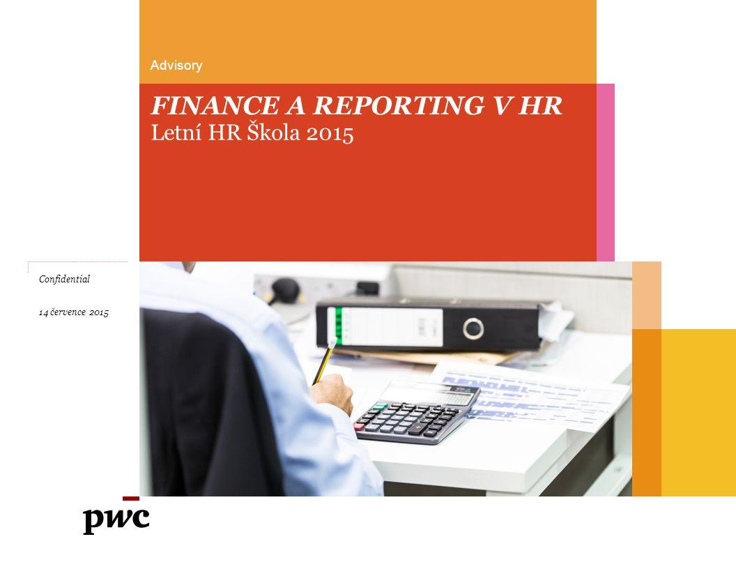 PwC 14 července 2015 HR Reporting - prezentace a interpretace výstupů HR controllingu 40 4 FINANCE A REPORTING V HR Letní HR Škola 2015