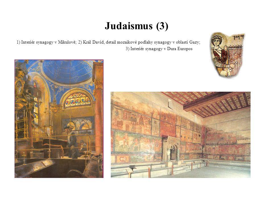 Judaismus (3) 1) Interiér synagogy v Mikulově; 2) Král David, detail mozaikové podlahy synagogy v oblasti Gazy; 3) Interiér synagogy v Dura Europos