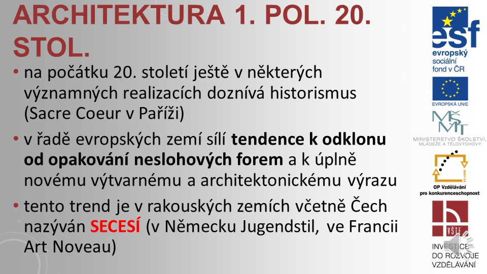 ARCHITEKTURA 1.POL. 20. STOL. na počátku 20.