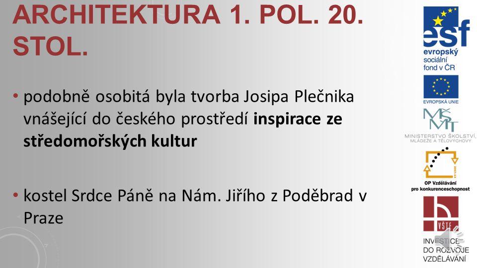 ARCHITEKTURA 1. POL. 20. STOL. z českých realizací patří k nejvýznamnějším Obecní dům v Praze (Ant. Balšánek, Osvald Polívka) zcela charakteristickou