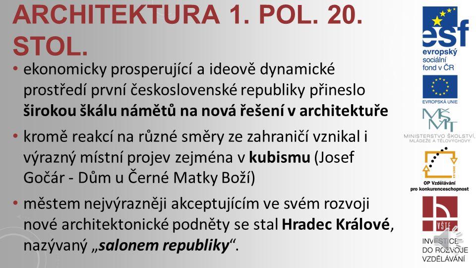 ARCHITEKTURA 1. POL. 20. STOL. podobně osobitá byla tvorba Josipa Plečnika vnášející do českého prostředí inspirace ze středomořských kultur kostel Sr