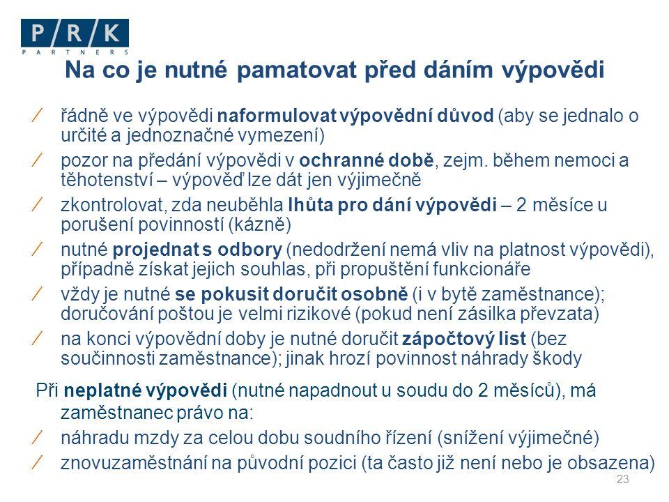 23 ∕řádně ve výpovědi naformulovat výpovědní důvod (aby se jednalo o určité a jednoznačné vymezení) ∕pozor na předání výpovědi v ochranné době, zejm.