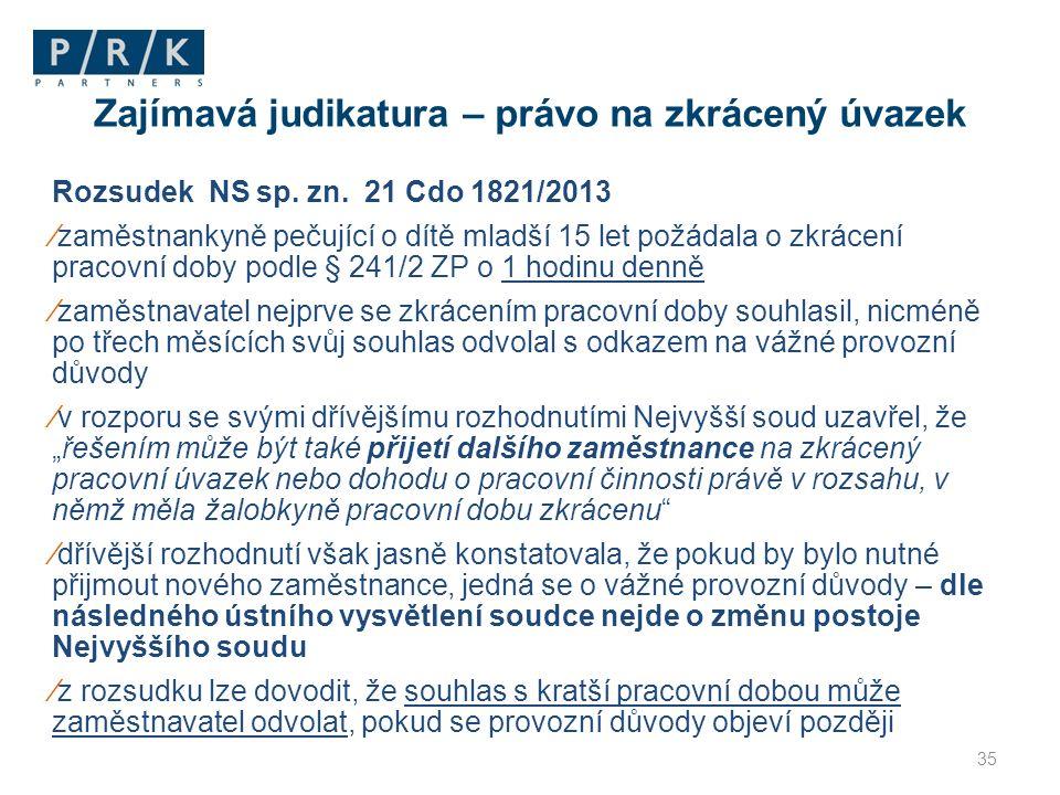Rozsudek NS sp. zn. 21 Cdo 1821/2013 ⁄zaměstnankyně pečující o dítě mladší 15 let požádala o zkrácení pracovní doby podle § 241/2 ZP o 1 hodinu denně