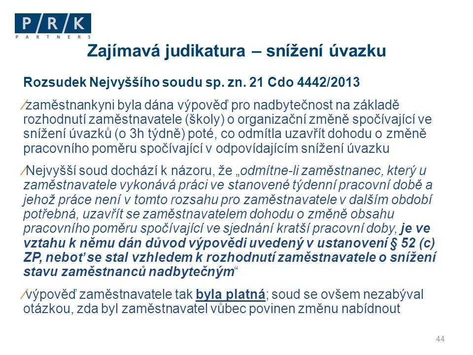 Rozsudek Nejvyššího soudu sp. zn. 21 Cdo 4442/2013 ∕zaměstnankyni byla dána výpověď pro nadbytečnost na základě rozhodnutí zaměstnavatele (školy) o or