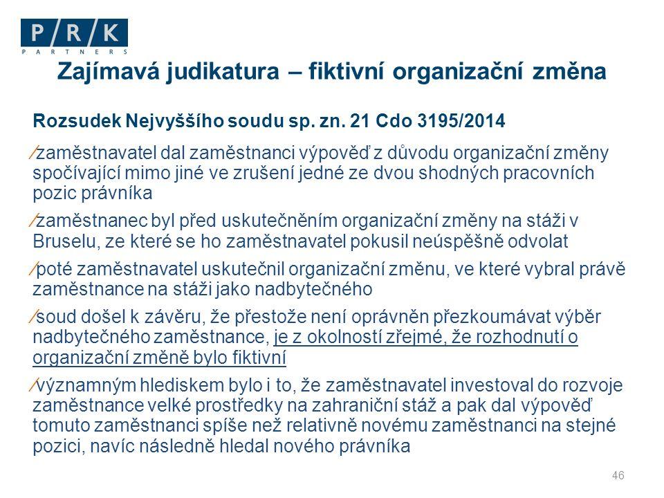 Rozsudek Nejvyššího soudu sp. zn. 21 Cdo 3195/2014 ∕zaměstnavatel dal zaměstnanci výpověď z důvodu organizační změny spočívající mimo jiné ve zrušení