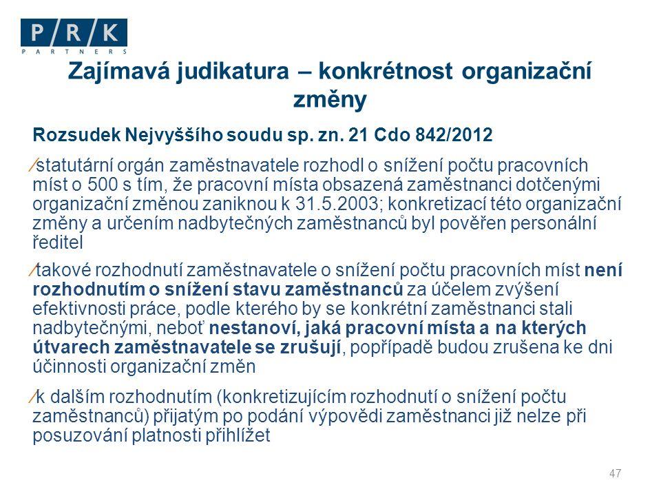 Rozsudek Nejvyššího soudu sp. zn. 21 Cdo 842/2012 ⁄statutární orgán zaměstnavatele rozhodl o snížení počtu pracovních míst o 500 s tím, že pracovní mí
