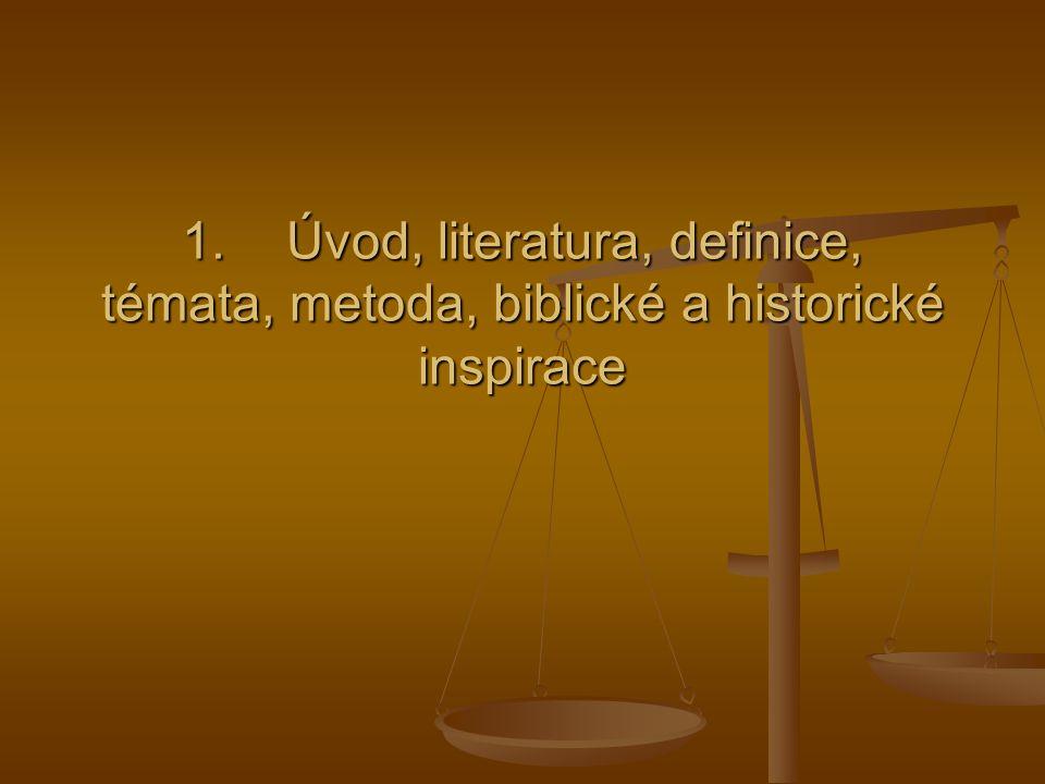1.Úvod, literatura, definice, témata, metoda, biblické a historické inspirace