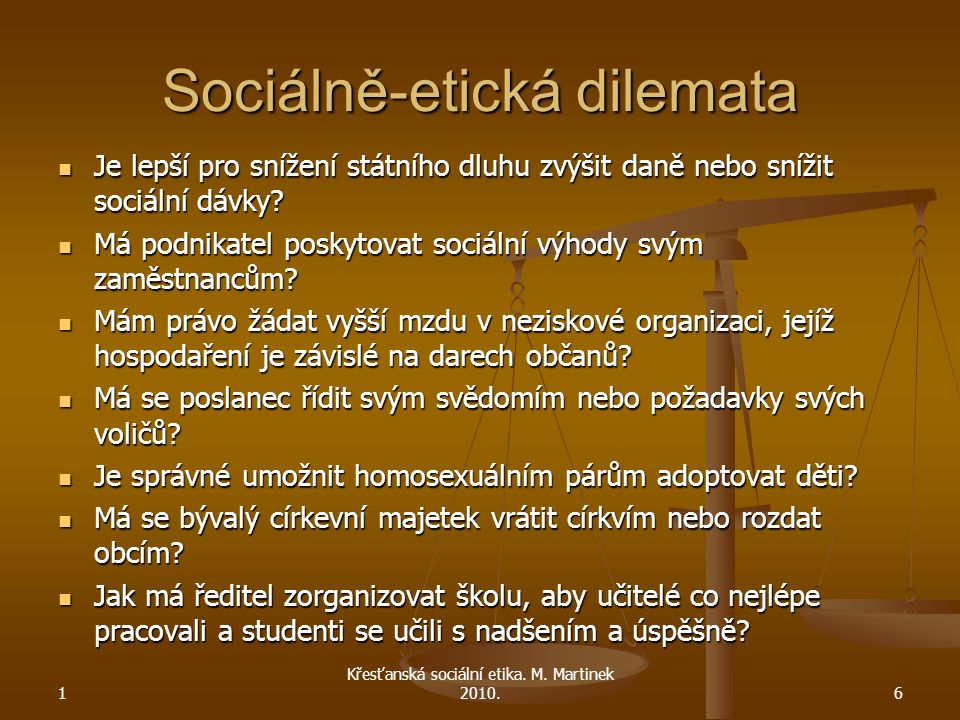Sociálně-etická dilemata Je lepší pro snížení státního dluhu zvýšit daně nebo snížit sociální dávky.