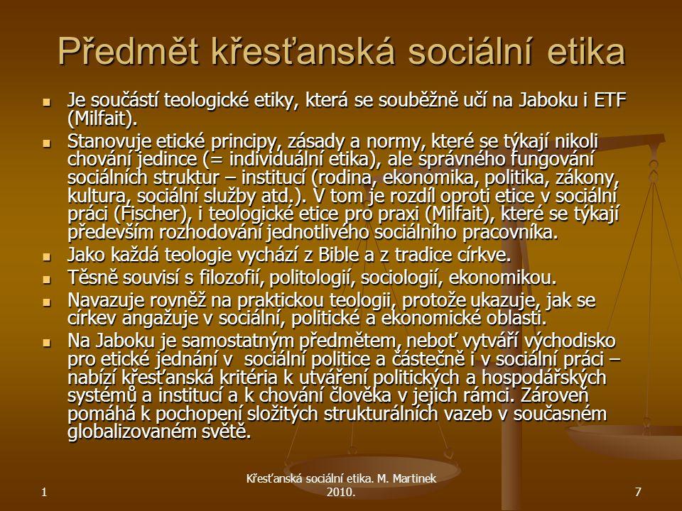 1 7 Předmět křesťanská sociální etika Je součástí teologické etiky, která se souběžně učí na Jaboku i ETF (Milfait).