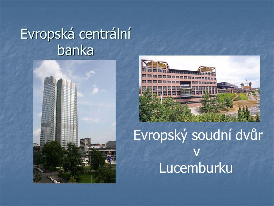 Evropská centrální banka Evropský soudní dvůr v Lucemburku