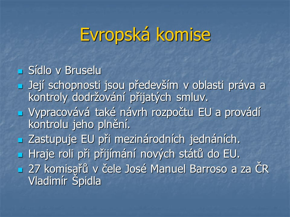 Shrnutí Počet států: 27 Počet států: 27 Rozloha: 4 314 000 km 2 Rozloha: 4 314 000 km 2 Počet obyvatel: 496 miliónů Počet obyvatel: 496 miliónů Hlavní sídlo: Brusel Hlavní sídlo: Brusel Dělení institucí: Evropská komise, parlament a rada Dělení institucí: Evropská komise, parlament a rada Měna: Euro Měna: Euro