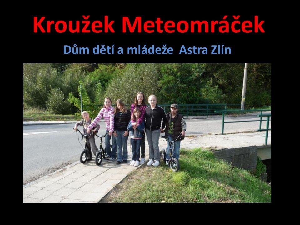 Kroužek Meteomráček Dům dětí a mládeže Astra Zlín