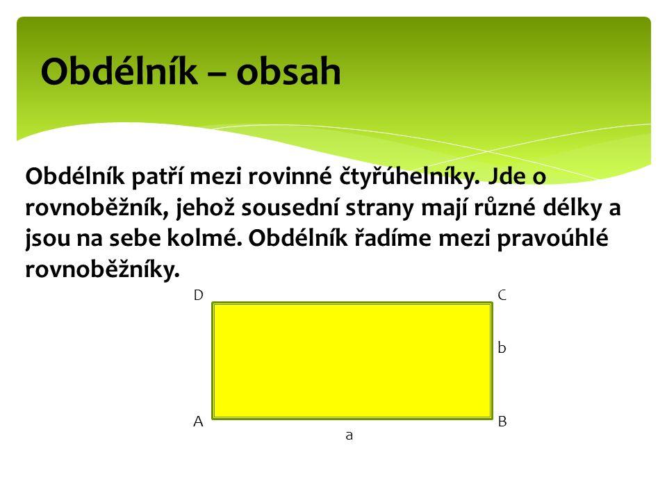 Pomocí délek stran obdélníku můžeme vypočítat jeho obvod a obsah.