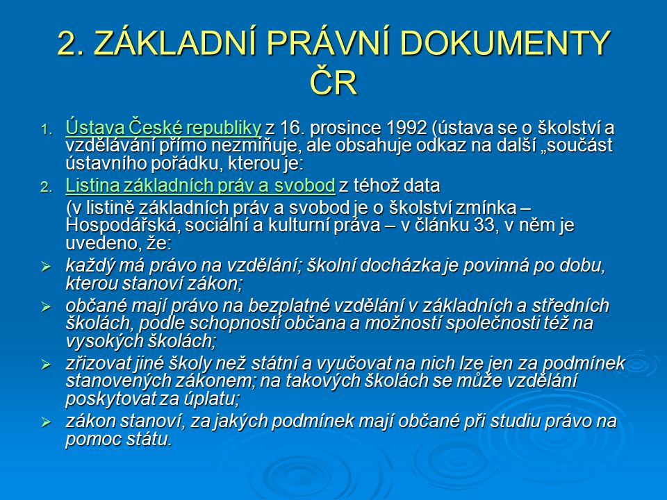 2.ZÁKLADNÍ PRÁVNÍ DOKUMENTY ČR 1. Ústava České republiky z 16.