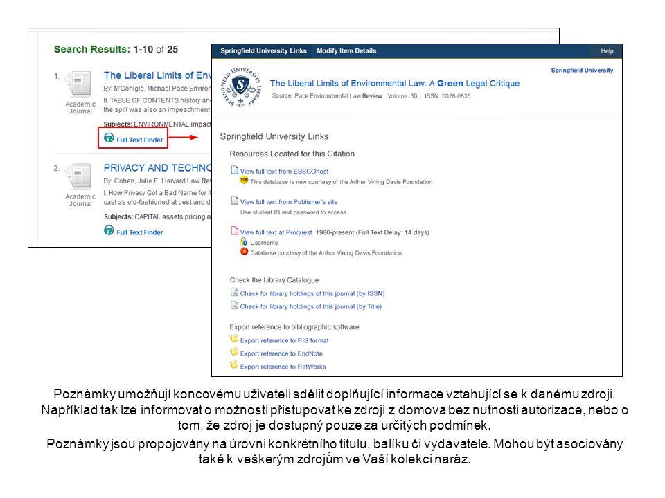 Poznámky umožňují koncovému uživateli sdělit doplňující informace vztahující se k danému zdroji.