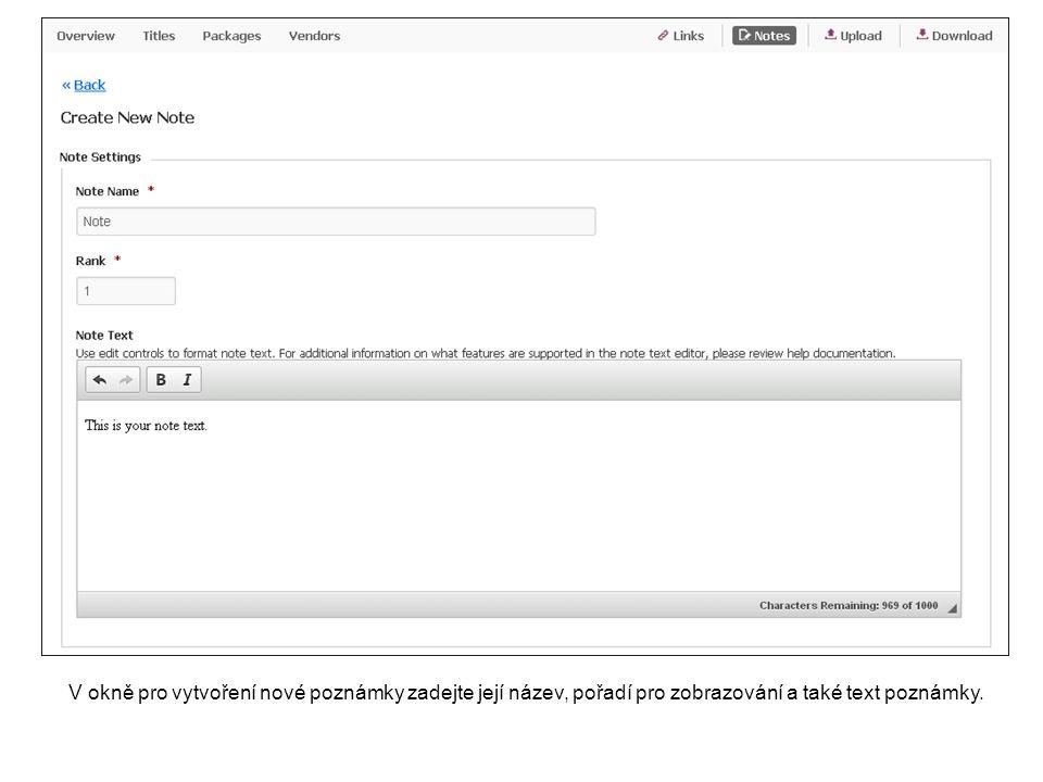 V okně pro vytvoření nové poznámky zadejte její název, pořadí pro zobrazování a také text poznámky.