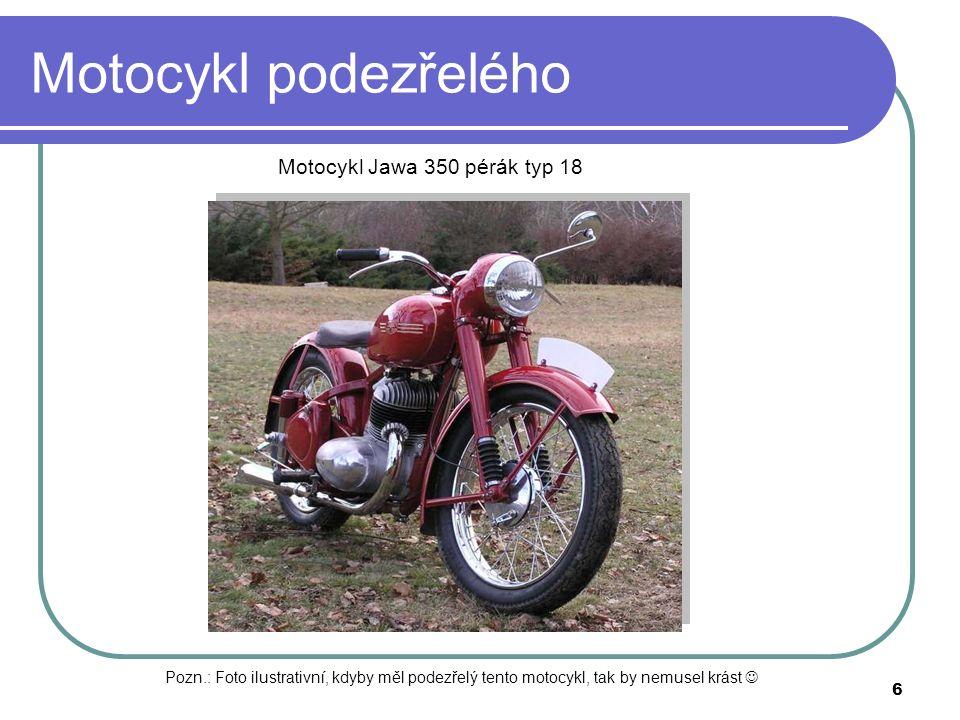 6 Motocykl podezřelého Pozn.: Foto ilustrativní, kdyby měl podezřelý tento motocykl, tak by nemusel krást Motocykl Jawa 350 pérák typ 18