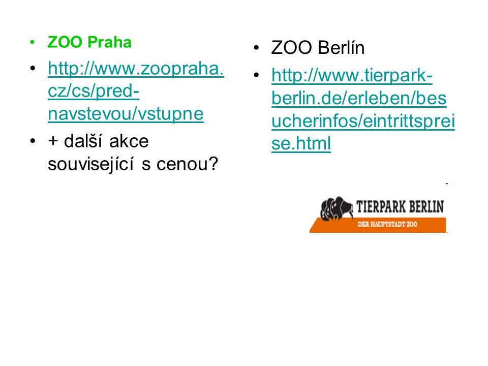 ZOO Praha http://www.zoopraha. cz/cs/pred- navstevou/vstupnehttp://www.zoopraha. cz/cs/pred- navstevou/vstupne + další akce související s cenou? ZOO B