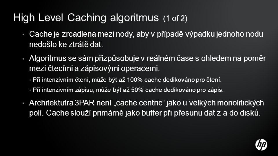 High Level Caching algoritmus (1 of 2) Cache je zrcadlena mezi nody, aby v případě výpadku jednoho nodu nedošlo ke ztrátě dat. Algoritmus se sám přizp