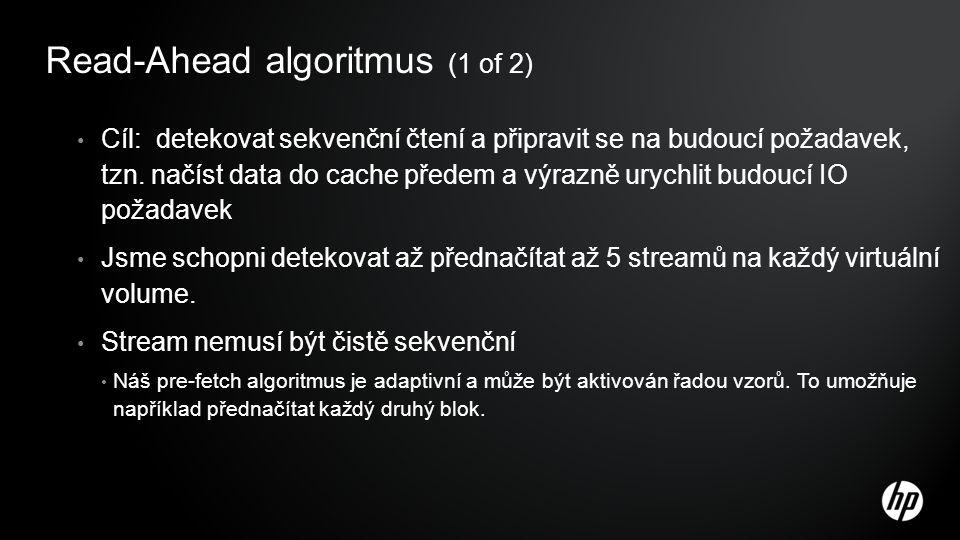 Read-Ahead algoritmus (1 of 2) Cíl: detekovat sekvenční čtení a připravit se na budoucí požadavek, tzn. načíst data do cache předem a výrazně urychlit
