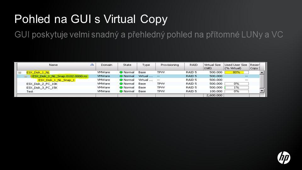 Pohled na GUI s Virtual Copy GUI poskytuje velmi snadný a přehledný pohled na přítomné LUNy a VC