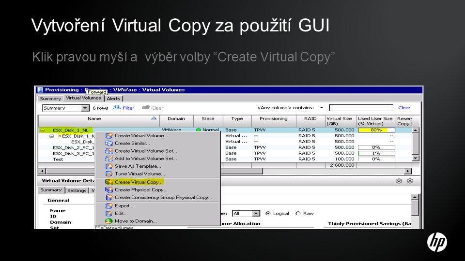 """Vytvoření Virtual Copy za použití GUI Klik pravou myší a výběr volby """"Create Virtual Copy"""""""