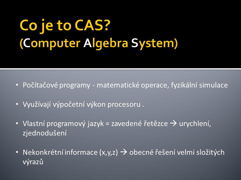 Počítačové programy - matematické operace, fyzikální simulace Využívají výpočetní výkon procesoru.