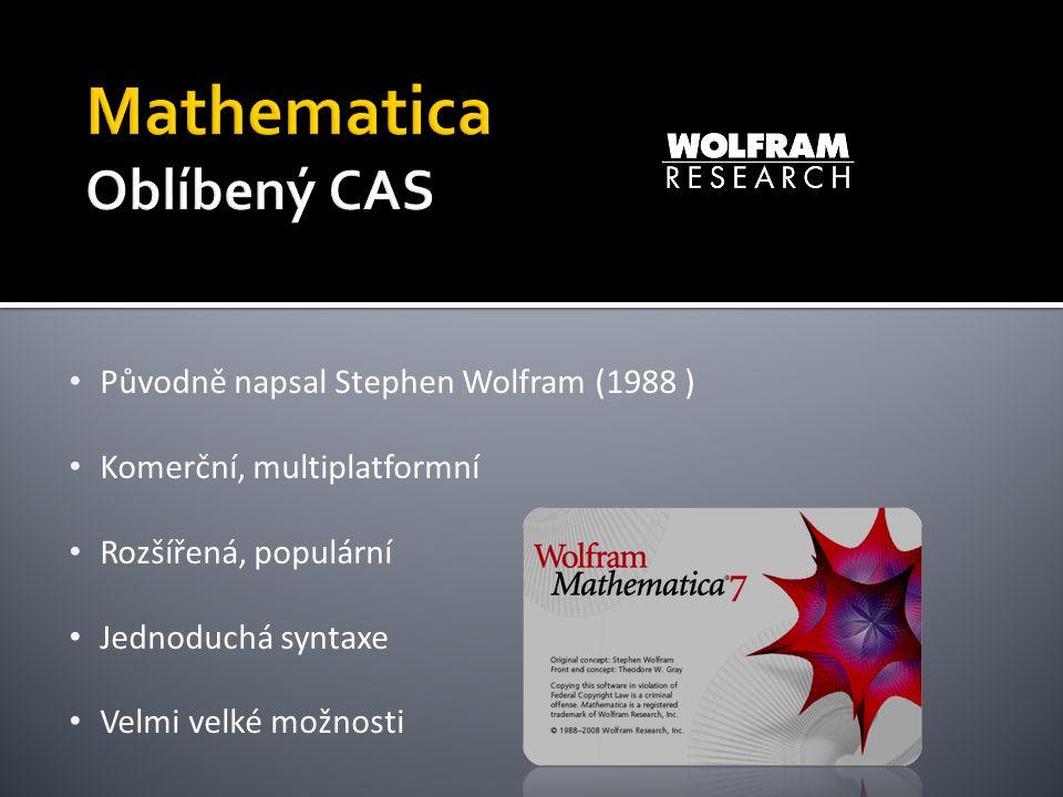 Původně napsal Stephen Wolfram (1988 ) Komerční, multiplatformní Rozšířená, populární Jednoduchá syntaxe Velmi velké možnosti