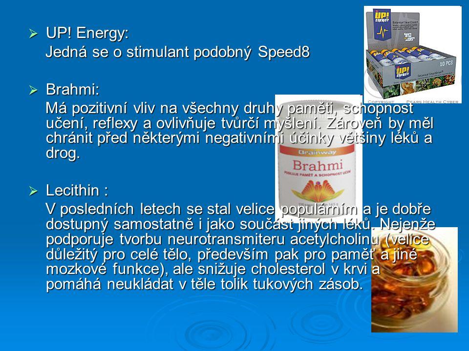  UP! Energy: Jedná se o stimulant podobný Speed8 Jedná se o stimulant podobný Speed8  Brahmi: Má pozitivní vliv na všechny druhy paměti, schopnost u