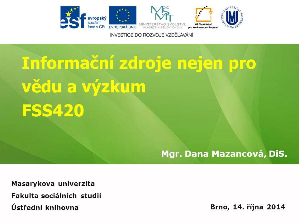 Informační zdroje nejen pro vědu a výzkum FSS420 Mgr.
