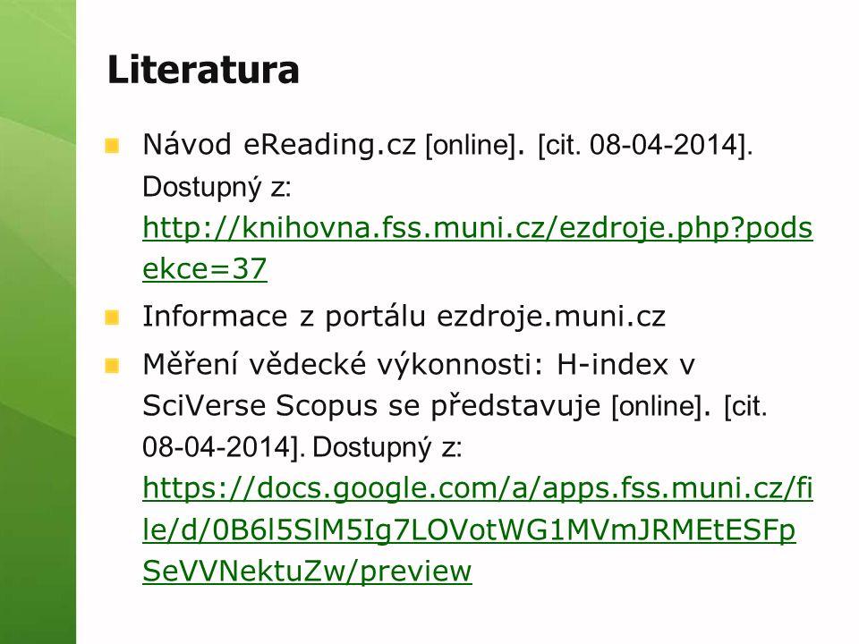 Literatura Návod eReading.cz [online]. [cit. 08-04-2014].