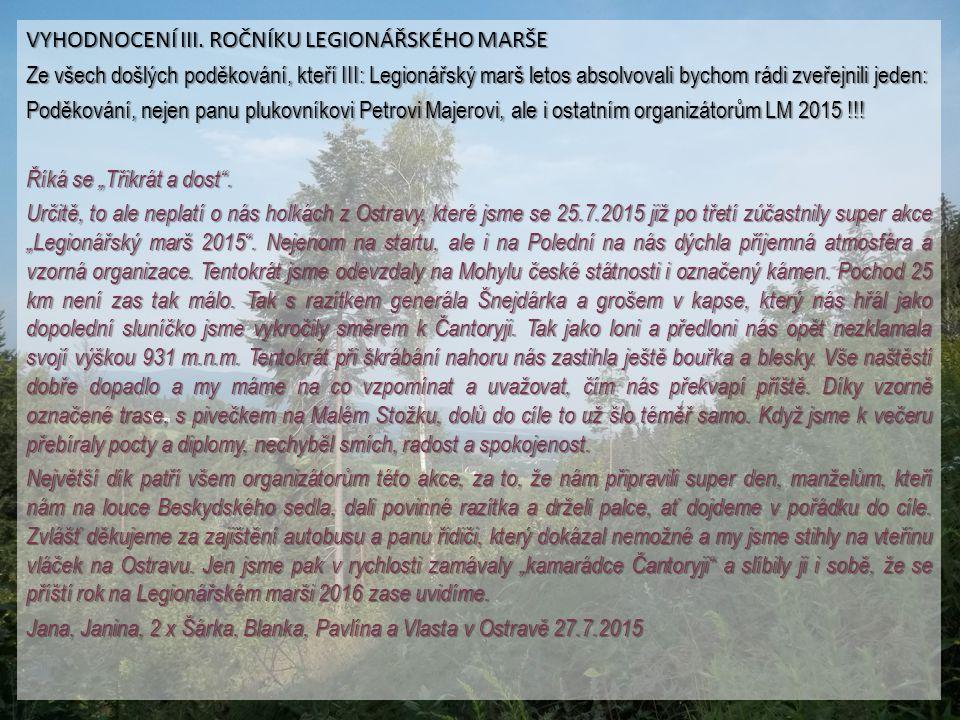 VYHODNOCENÍ III. ROČNÍKU LEGIONÁŘSKÉHO MARŠE Na Polední měl tradičně stánek Místní odbor Matice Slezské, kde jeho předsedkyně paní Anna Konderlová roz