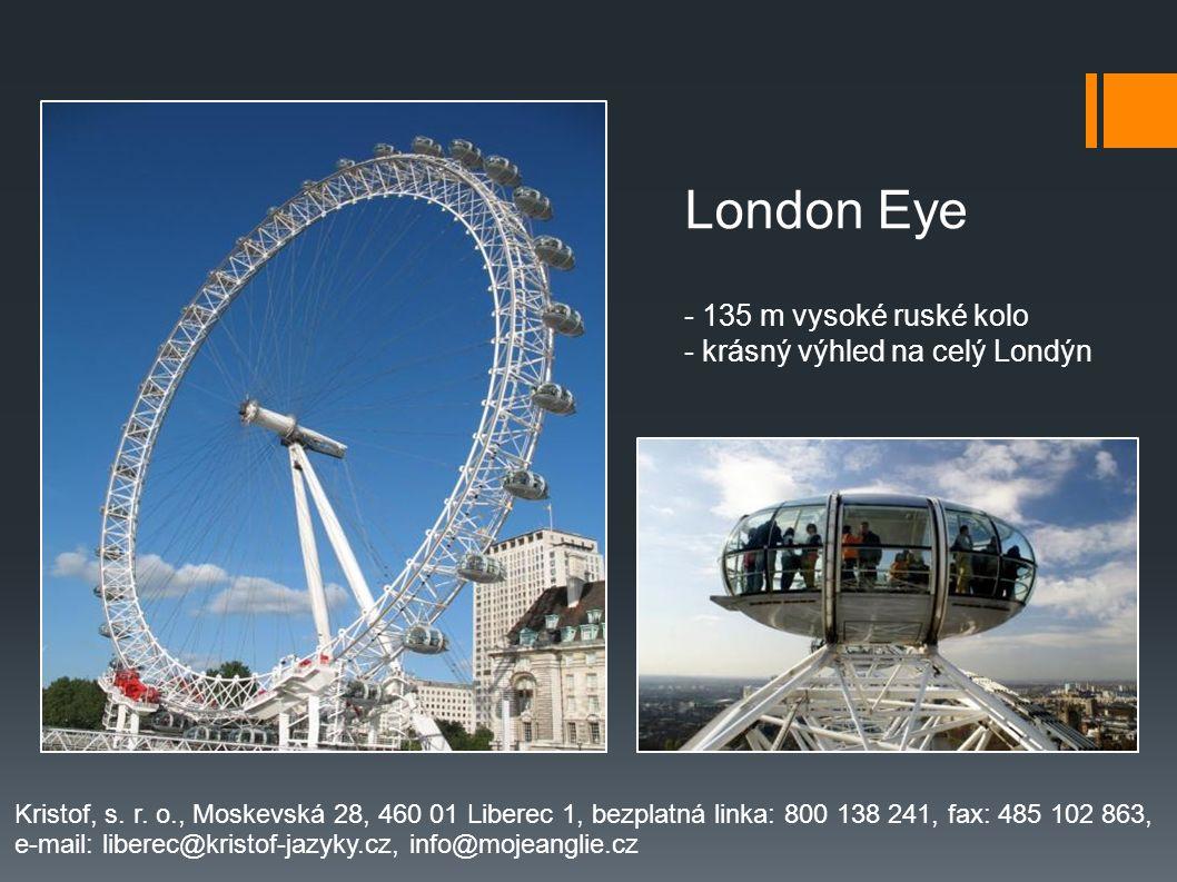 London Eye - 135 m vysoké ruské kolo - krásný výhled na celý Londýn Kristof, s.
