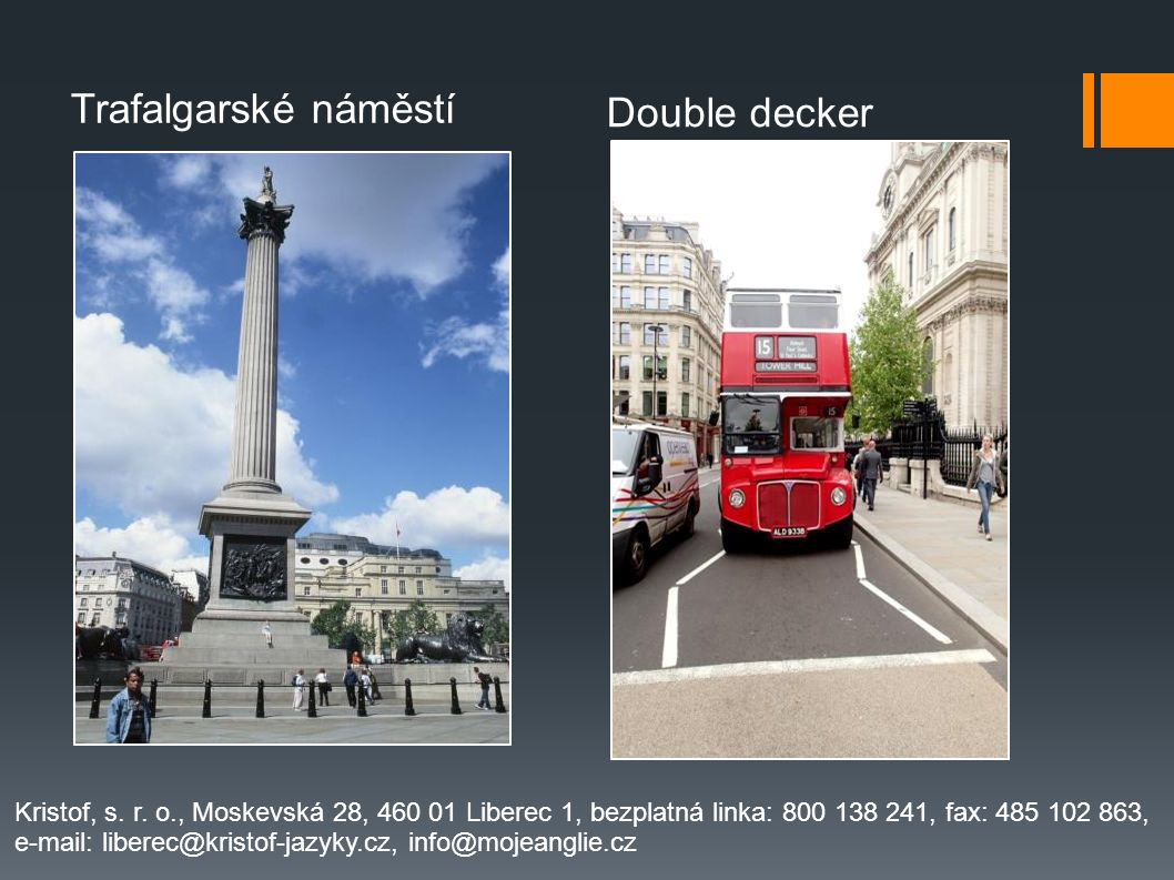 Trafalgarské náměstí Double decker Kristof, s.r.