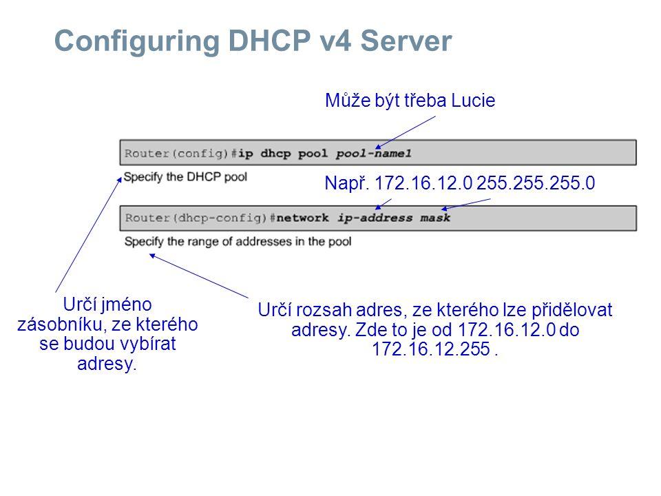 Configuring DHCP v4 Server Může být třeba Lucie Např.
