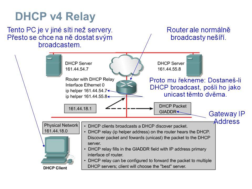 DHCP v4 Relay Gateway IP Address Tento PC je v jiné síti než servery.