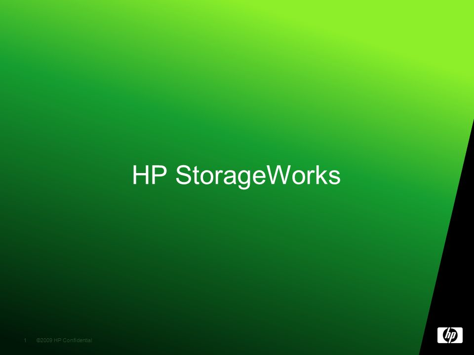 ©2009 HP Confidential1 1 HP StorageWorks