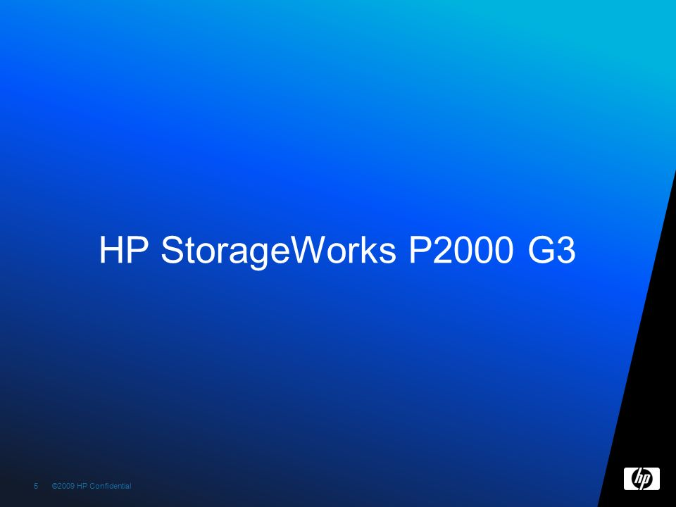 ©2009 HP Confidential5 5 HP StorageWorks P2000 G3