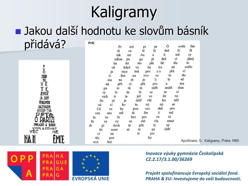 Kaligramy Jakou další hodnotu ke slovům básník přidává.