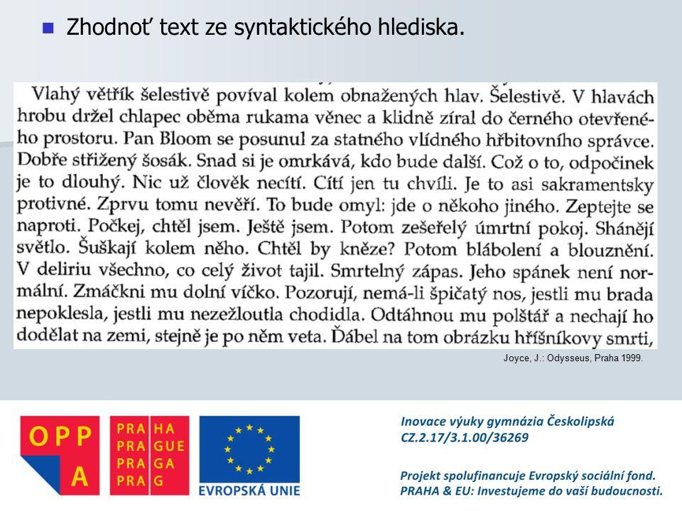 Zhodnoť text ze syntaktického hlediska. Joyce, J.: Odysseus, Praha 1999.