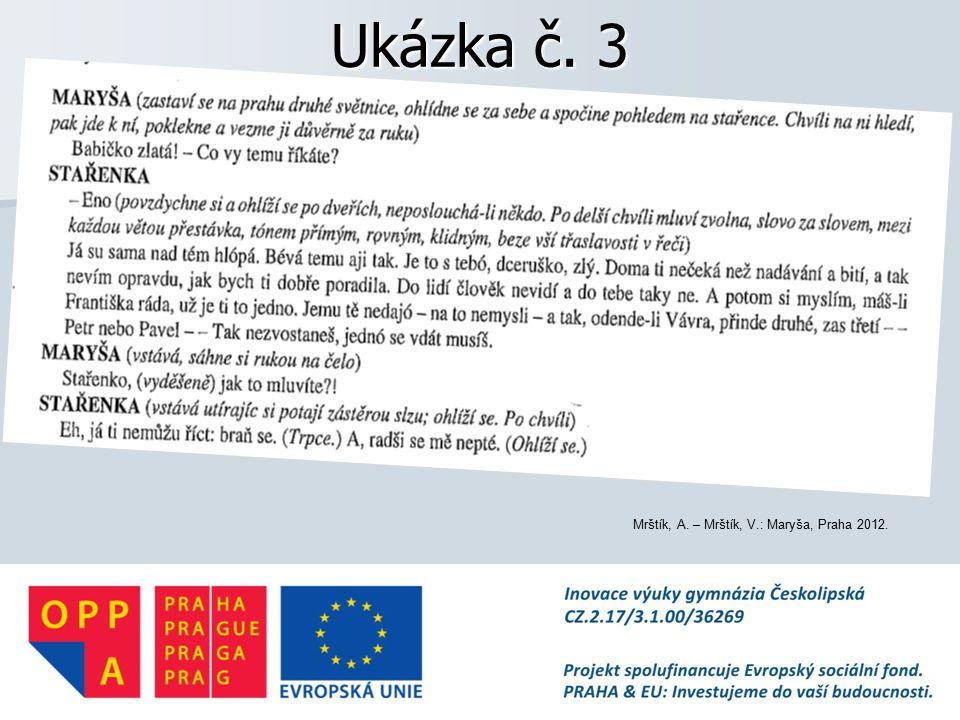 Ukázka č. 3 Mrštík, A. – Mrštík, V.: Maryša, Praha 2012.
