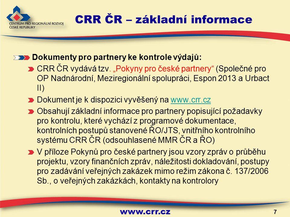 www.crr.cz 7 CRR ČR – základní informace Dokumenty pro partnery ke kontrole výdajů: CRR ČR vydává tzv.