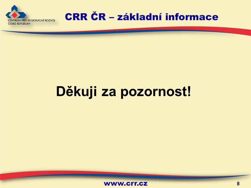 www.crr.cz 8 CRR ČR – základní informace Děkuji za pozornost!