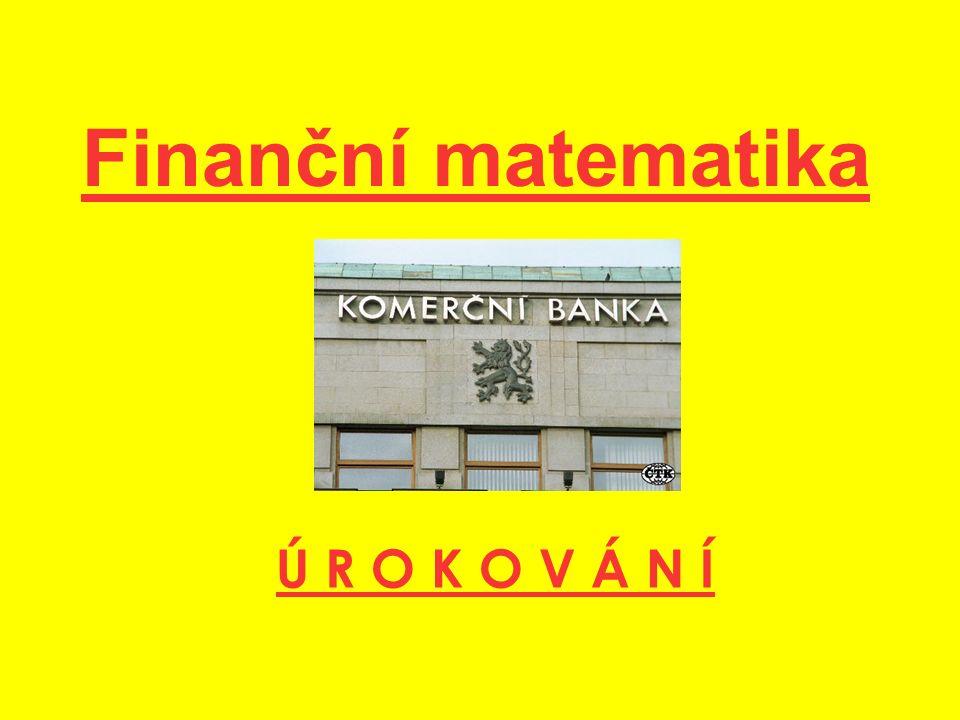 Zadání: Paní Opatrná uložila na konci roku do banky 16 800 Kč na termínový vklad na 4 roky s úrokovou mírou 5.1%.