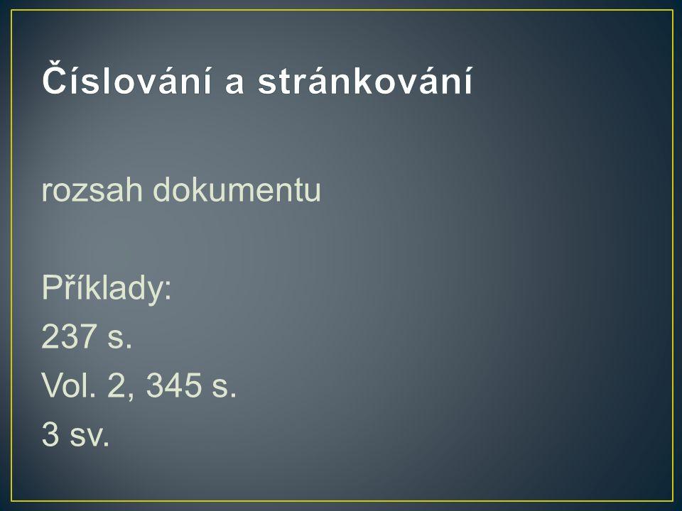 rozsah dokumentu Příklady: 237 s. Vol. 2, 345 s. 3 sv.